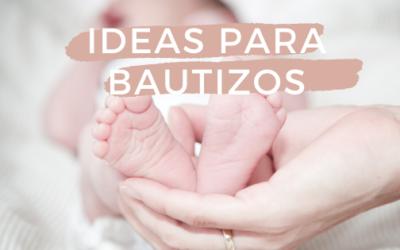 Detalles para bautizo. Ideas para la decoración